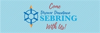 Come Discover Downtown Sebring with Us!